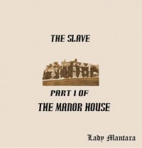 The Slave : The Manor House - Lady Mantara