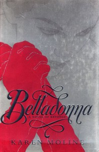 Belladonna: A Novel of Revenge - Karen Moline