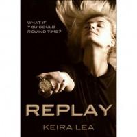 Replay (Replay, #1) - Keira Lea