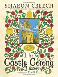 The Castle Corona - Sharon Creech, David Diaz