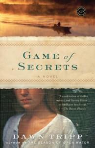 Game of Secrets: A Novel - Dawn Tripp