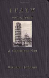 Italy out of hand. A capricious tour - Barbara Hodgson