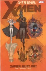 X-Treme X-Men, Vol. 1: Xavier Must Die! - Stephen Segovia, Paco Diaz, Greg Pak