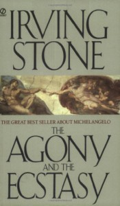 The Agony and the Ecstasy - Irving Stone
