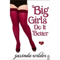 Big Girls Do It Better (Big Girls Do It, #1) - Jasinda Wilder