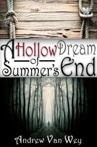 A Hollow Dream of Summer's End - Andrew Van Wey