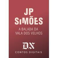 A Balada da Vala dos Velhos - J.P. Simões