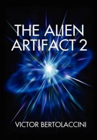 The Alien Artifact 2 - Victor Bertolaccini