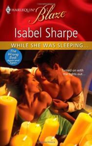 While She Was Sleeping... (Harlequin Blaze) - Isabel Sharpe