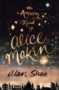 The Amazing Mind of Alice Makin - Alan Shea