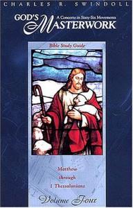 God's Masterwork: Matthew through I Thessalonians - Charles R. Swindoll