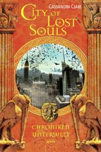 City of Lost Souls (Chroniken der Unterwelt, #5) - Cassandra Clare