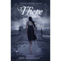 There (On the Otherside, #2) - Denise Grover Swank