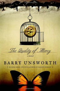 The Quality of Mercy: A Novel - Barry Unsworth