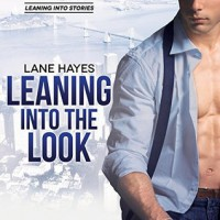 Leaning Into the Look (Leaning Into #6) - Lane Hayes