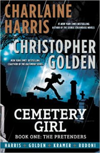 Cemetery Girl: Book One: The Pretenders - Charlaine; Golden,  Christopher Harris