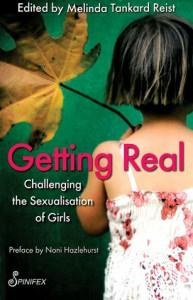 Getting Real: Challenging the Sexualisation of Girls - Melinda Tankard Reist, Noni Hazlehurst
