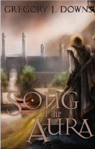Song of the Aura - Gregory J. Downs