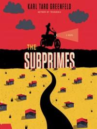 The Subprimes - Karl Taro Greenfeld, Adam Verner