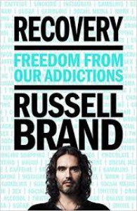 Recovery: Freedom from Our Addictions - Russell Brand