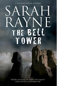 The Bell Tower: A haunted house mystery (A Nell West and Michael Flint Haunted House Story) - Sarah Rayne