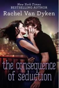 The Consequence of Seduction - Rachel Van Dyken
