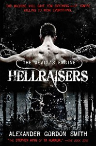 The Devil's Engine: Hellraisers - Alexander Gordon Smith