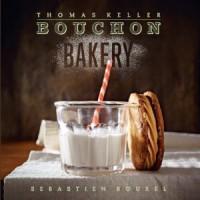 Bouchon Bakery - Thomas Keller, Sebastien Rouxel