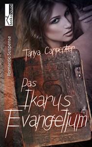 Das Ikarus-Evangelium - Tanya Carpenter