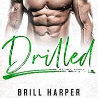 Drilled (Blue Collar Bad Boys, Book 3) - Brill Harper
