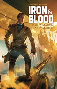 Iron and Blood (Jack Desmet Adventure) - Gail Z Martin, Larry Martin