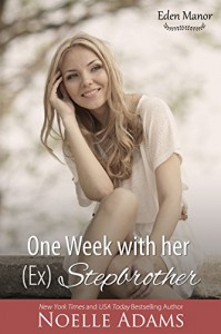 One Week with her (Ex) Stepbrother (Eden Manor Book 2) - Noelle  Adams