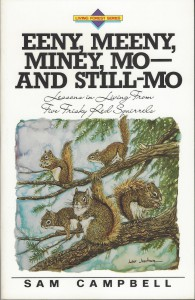 Eeny, Meeny, Miney, Mo... and Still - Mo Lessons in Living From Five Frisky Red Squirrels - Sam Campbell