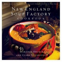 New England Soup Factory Cookbook: More Than 100 Recipes from the Nation's Best Purveyor of Fine Soup - Marjorie Druker, Clara Silverstein