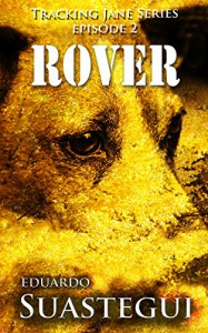 Rover (Tracking Jane Book 2) - Eduardo Suastegui