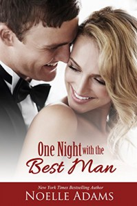 One Night with the Best Man - Noelle  Adams