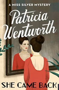 She Came Back (Miss Silver #9) - Patricia Wentworth