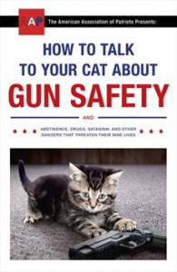 How to Talk to Your Cat About Gun Safety and Abstinence, Drugs, Satanism, and Other Dangers That Threaten Their Nine Lives - Zachary Auburn