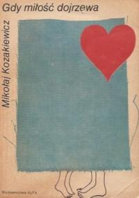 Gdy miłość dojrzewa - Mikołaj Kozakiewicz