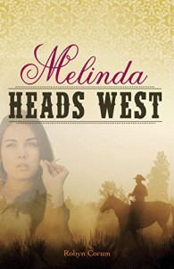 Melinda Heads West - Robyn Corum