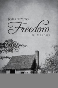 Journey to Freedom - K. Meador