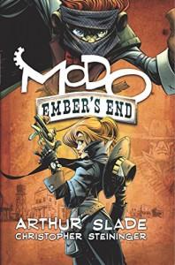 Ember's End (Modo: Mission Clockwork) - Arthur Slade, Christopher Steininger