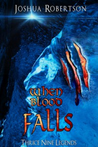 When Blood Falls - Joshua Robertson, Winter Bayne