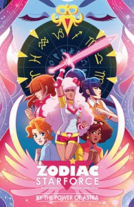 Zodiac Starforce: By the Power of Astra - Paulina Ganucheau, Kevin Panetta