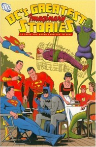 DC's Greatest Imaginary Stories: 11 Tales You Never Expected to See! - Various