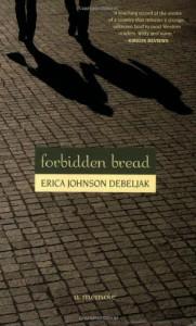 Forbidden Bread - Erica Johnson Debeljak