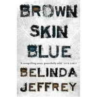 Brown Skin Blue - Belinda Jeffrey