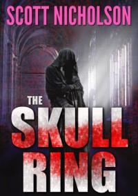 The Skull Ring - Scott Nicholson