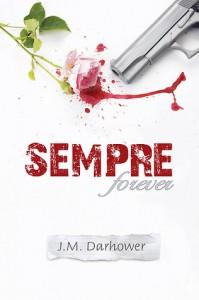 Sempre (Forever, #1) - J.M. Darhower