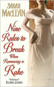 Nine Rules to Break When Romancing a Rake (The Ralstons, #1) - Sarah MacLean